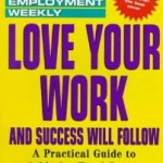Love Your Work and Success Will Follow